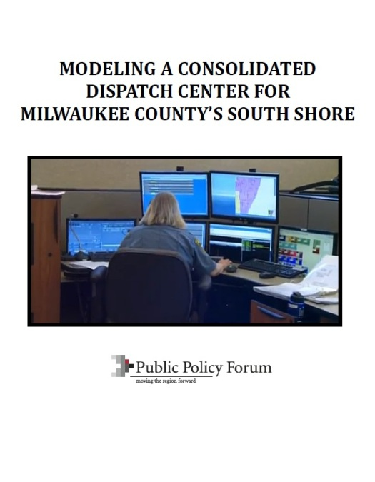 Wisconsin Policy Forum | Modeling a Consolidated Dispatch Center for